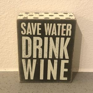 Save Water Drink Wine Wooden Sign